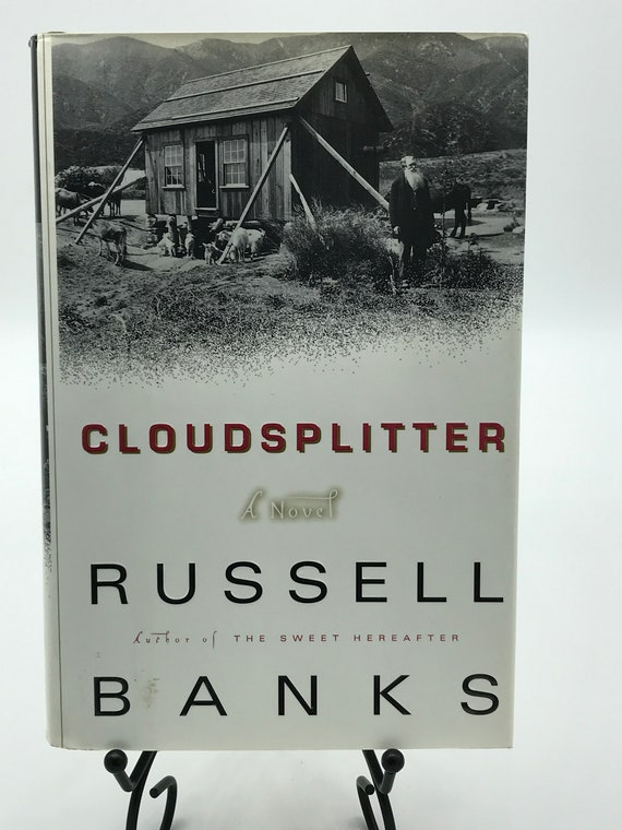 Cloudsplitter. a Novel by Russell Banks
