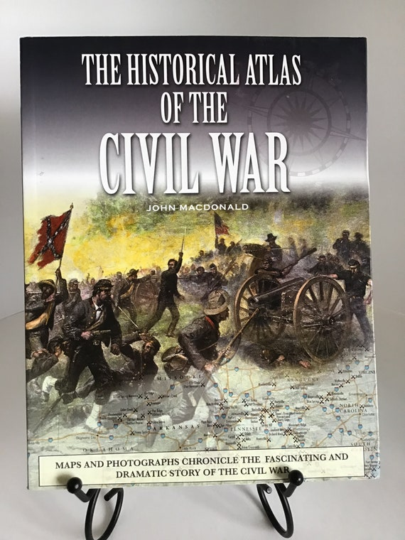 The Historical Atlas of the Civil War  by John MacDonald