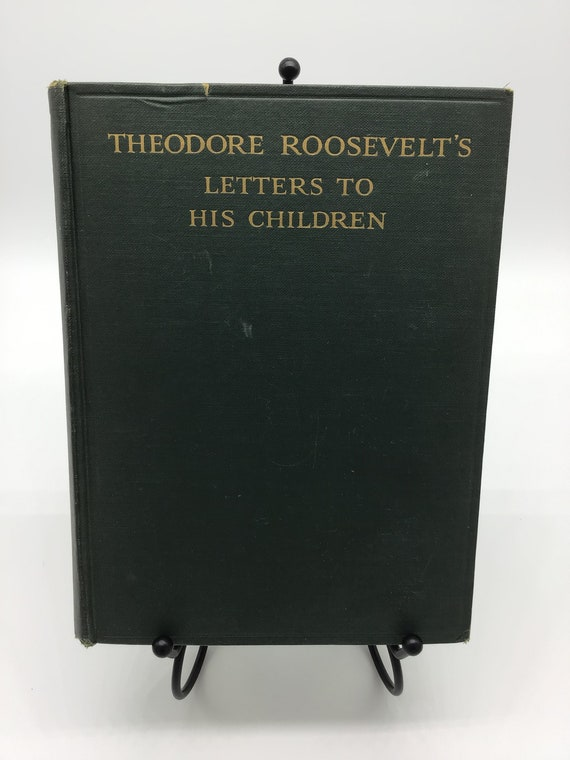 Theodore Roosevelt's Letters to His Children Edited by Joseph Bucklin Bishop