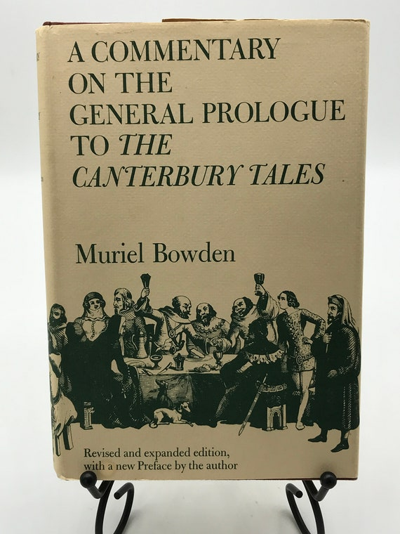 A Commentary on the General Prologue To The Canterbury Tales by Murial Bowden (revised expanded edition)