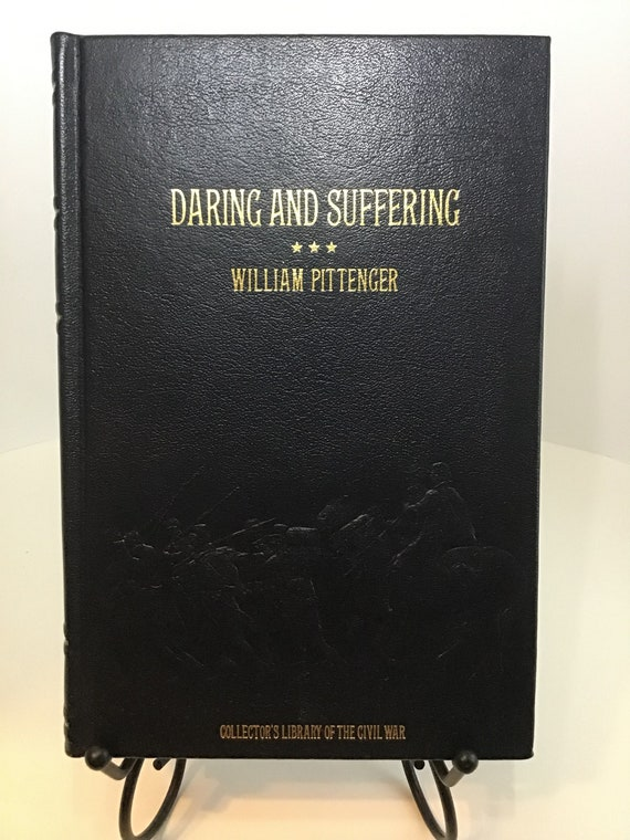 Daring and Suffering (Collectors Library of the Civil War) by William Pittenger