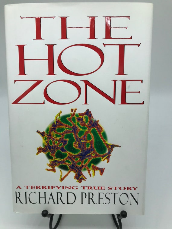 The Hot Zone a Terrifying True Story by Richard Preston