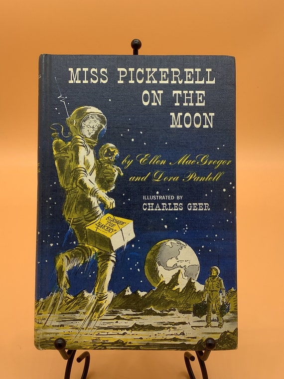 Miss Pickerell on the Moon by Ellen MacGregor and Dora Pantell,  Illustrator Charles Geer