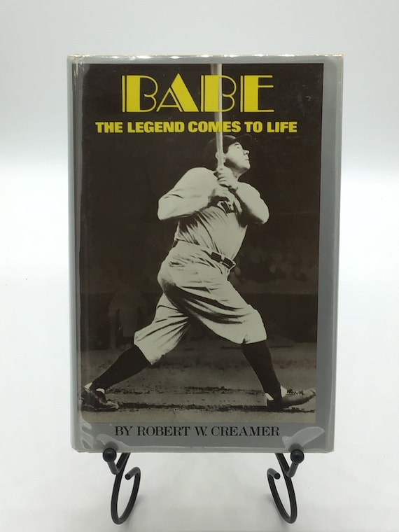 Babe  The Legend Comes To Life  by Robert W Creamer