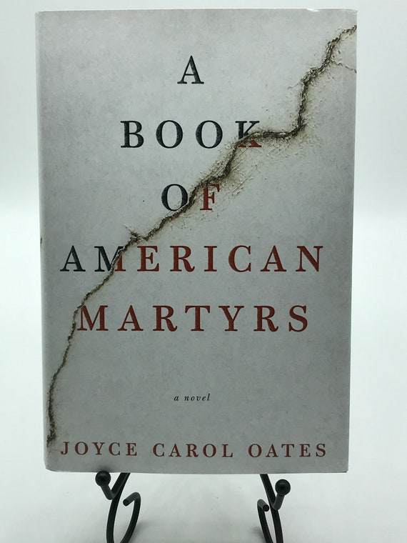 A Book of American Martyrs a Novel by Joyce Carol Oates