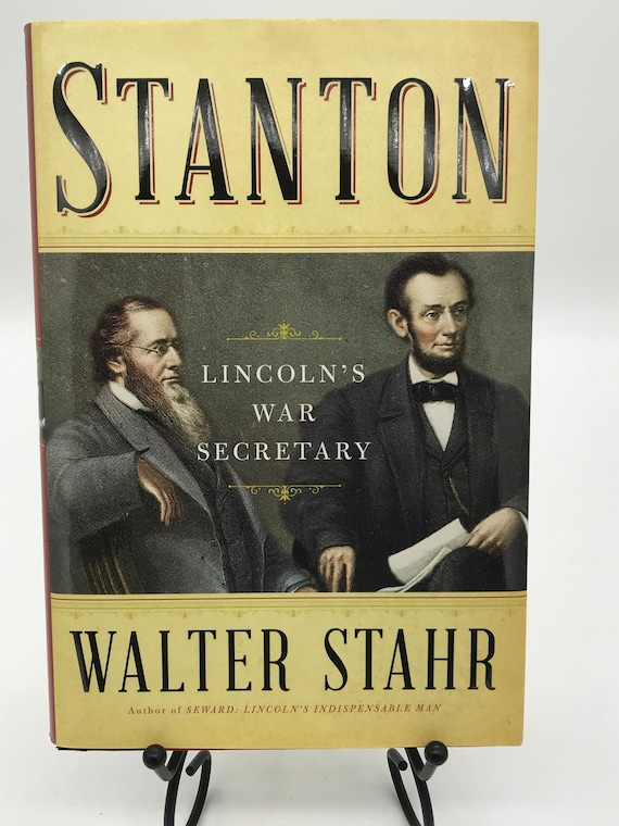 Stanton Lincoln's War Secretary  by Walter Stahr