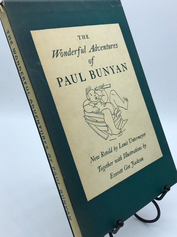 The Wonderful Adventures of Paul Bunyan (retold by Louis Untermeyer w illustrations)