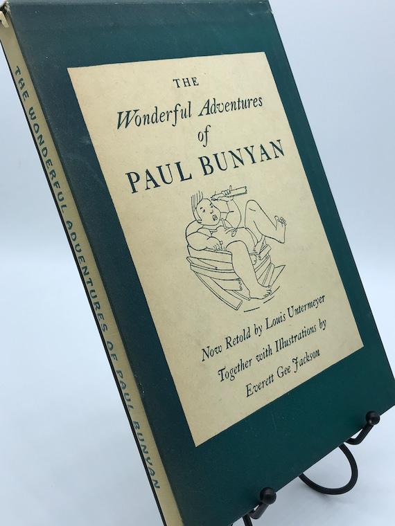 The Wonderful Adventures of Paul Bunyan (retold by Louis Untermeyer w illustrations)
