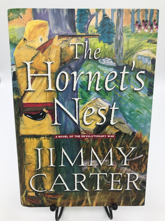 The Hornet's Nest a Novel of The Revolutionary War by Jimmy Carter