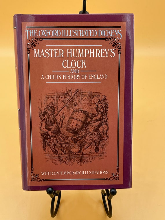Master Humphrey's Clock and A Child's History of England by Charles Dickens (Oxford Illustrated Dickens)