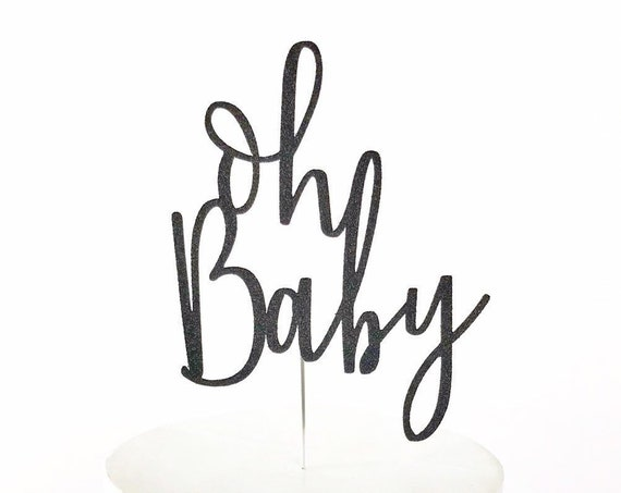 Oh Baby Cake Topper / Gender Neutral Baby Shower Decor / Gender Reveal Party / Baby Sprinkle / Girl or Boy / Baby Shower Cake