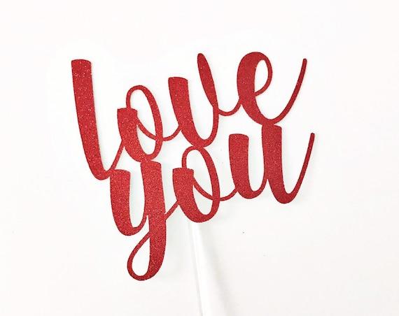 Love You Cake Topper / Valentine's Day Cake Topper / Love You More / Valentine's Day Decorations / Love Cake Topper / Xoxo / Be Mine