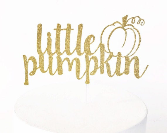 Little Pumpkin Cake Topper | Oh Baby | Little Pumpkin Baby Shower | Pumpkin Baby Decorations | Fall Baby | Baby Sprinkle | Sweet Lil Pumpkin
