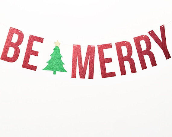 Be Merry Banner / Merry Christmas Banner / Christmas Holiday Decorations / Eat Drink And Be Merry / Happy Holidays / Ugly Sweater Decoration