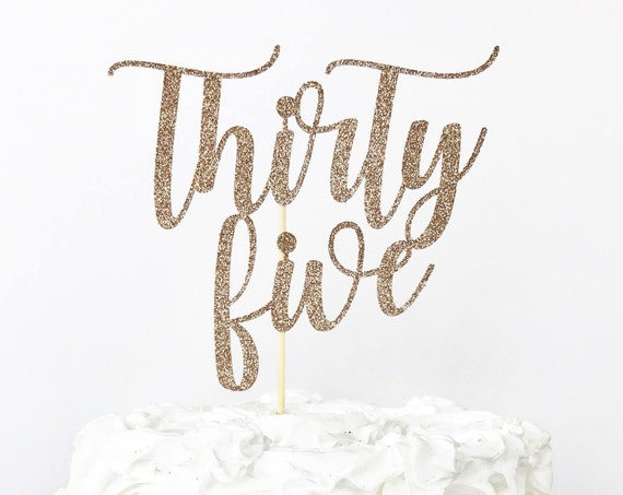 Thirty Five Cake Topper / 35 Years Old / Custom Age Cake Topper / 35th Birthday / Thirty Five / Birthday Cake Topper / Personalized Topper