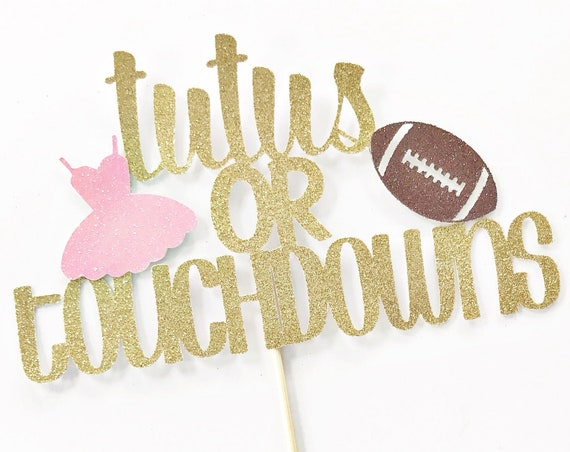 Tutus or Touchdowns Cake Topper / Gender Reveal Party Cake Topper / Boy or Girl / Blue or Pink / He or She / Pom Poms or Footballs