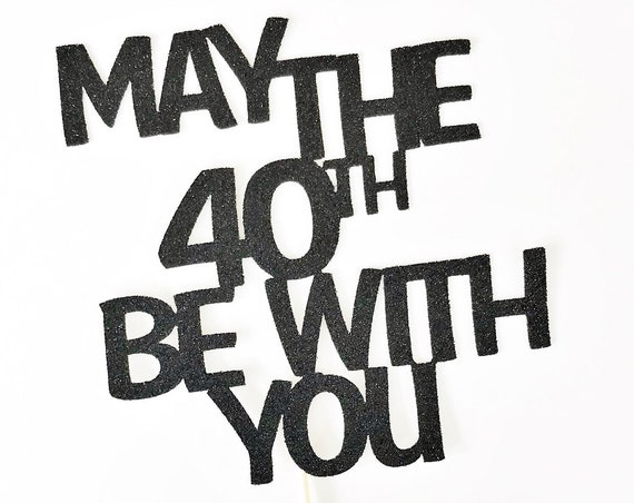 May the 40th Be With You Star Wars Cake Topper