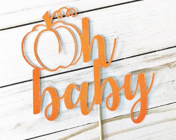 Oh Baby Pumpkin Cake Topper / Little Pumpkin Cake Topper / Fall Baby Shower / Little Pumpkin Baby Shower / Gender Reveal Cake Topper