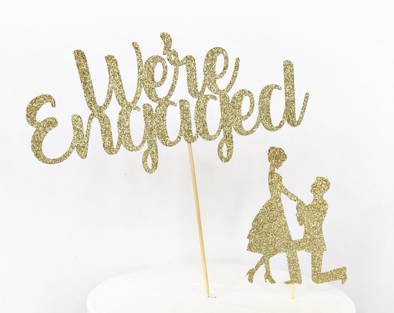 We're Engaged Cake Topper / Engagement Silhouette Cake Topper / Engagement Party Decor / She Said Yes / We're Getting Married / Proposal