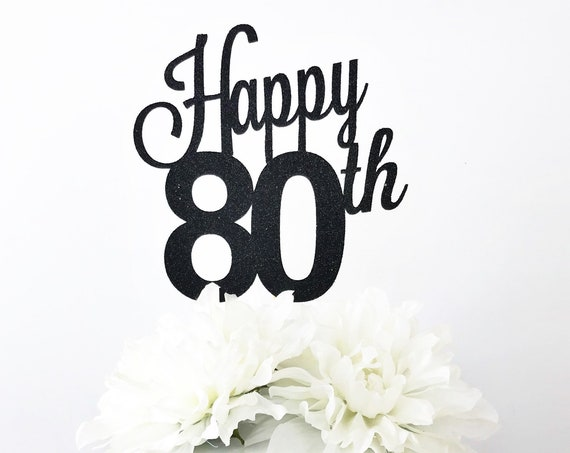 Happy 80th Cake Topper | Custom Age Cake Topper | 80th Birthday | Milestone Birthday | Personalized Cake Topper | 80 Years Young | Eighty