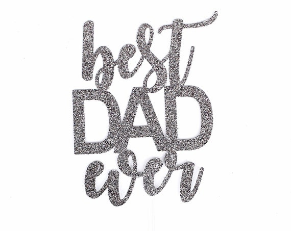 Best Dad Ever Cake Topper | Father's Day Cake Topper | Happy Birthday Dad | Dad Birthday Cake Topper | Dad Birthday Gift | Father's Day Gift