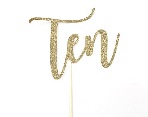 Ten Cake Topper / Tenth Birthday / 10th Birthday / Birthday Cake Topper / Custom Age Cake Topper / Personalized Birthday Topper