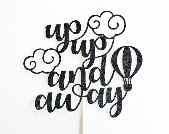 Up, Up, and Away Cake Topper / Hot Air Balloon Decor / Adventure Awaits Baby Shower / Oh The Places You'll Go Baby Shower / First Birthday
