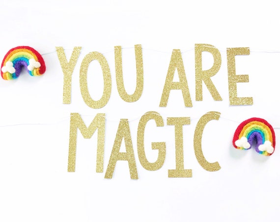 You Are Magic Banner with Felt Rainbows | Rainbow Garland | Made of Magic | St Patrick's Day Sign | St Patty's Banner | Rainbow Banner