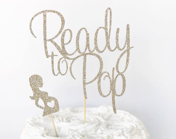 Ready to Pop Cake Topper / Baby Shower Cake Topper / Mommy To Be / Baby Sprinkle / Gender Neutral Baby Shower Decor / Dessert Table