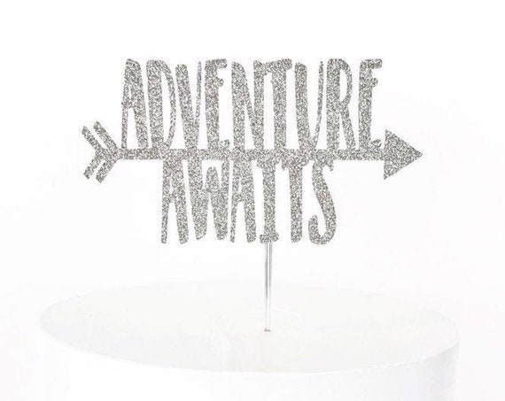 Adventure Awaits Cake Topper
