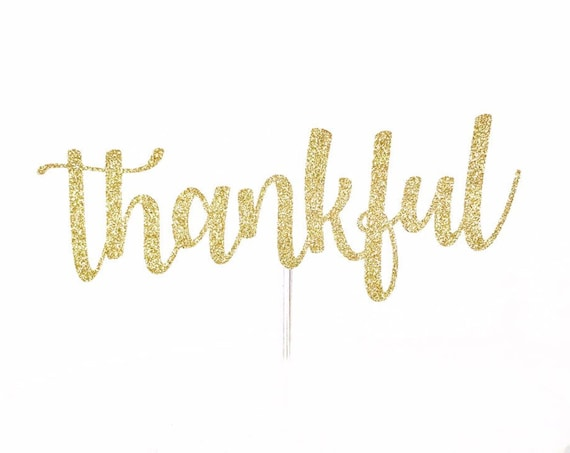 Thankful Cake Topper | Thanksgiving Cake Topper | Fall Decorations  Thankful Grateful Blessed | Give Thanks Cake Topper | Friendsgiving