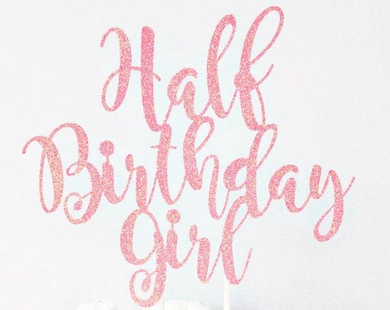 Half Birthday Girl Cake Topper / 6 Months Cake Topper / Half Birthday Celebration / 1/2 Birthday Party / 6 Month Milestone Photo Shoot