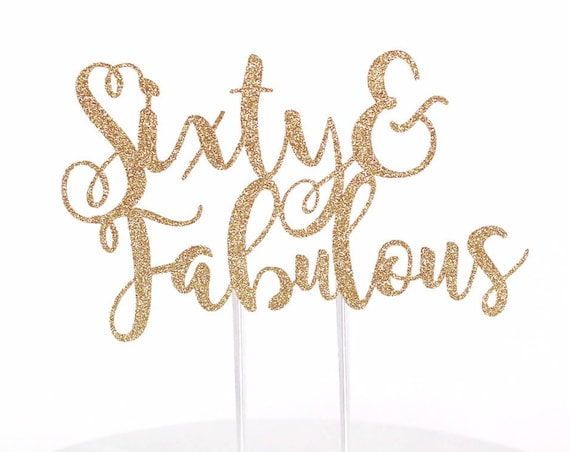 Sixty & Fabulous Cake Topper