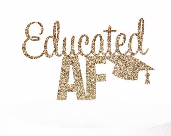 Educated AF Graduation Cake Topper