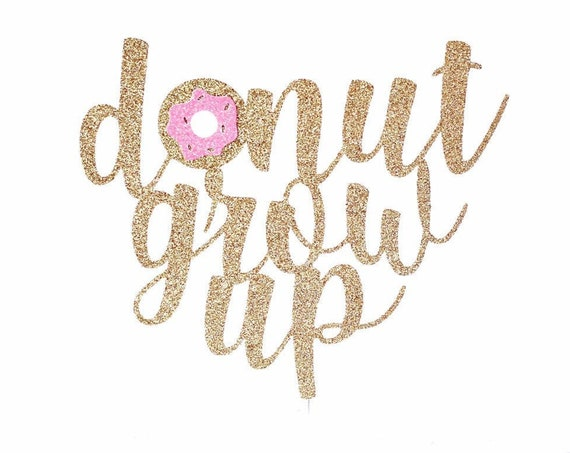 Donut Grow Up Cake Topper | Donut Birthday | Donut Cake | 1st Birthday | Smash Cake Topper | 2nd Birthday | 3rd Birthday