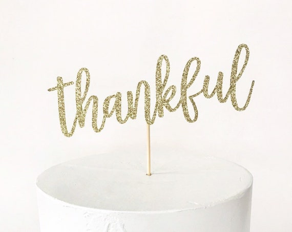 Thankful Cake Topper / Thanksgiving Cake Topper / Fall Decorations / Thankful Grateful Blessed Topper / Give Thanks Cake Topper / Thankful