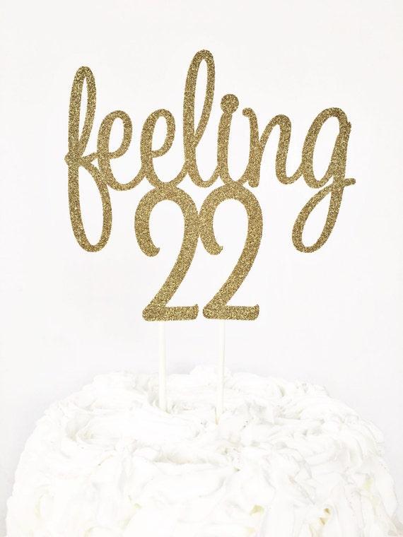 Feeling 22 Cake Topper 22nd Birthday Party Twenty Two 22 Etsy