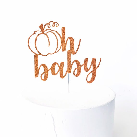 Oh Baby Pumpkin Cake Topper / Little Pumpkin Cake Topper / Fall Baby Shower / Little Pumpkin Baby Shower / Gender Reveal Cake Topper