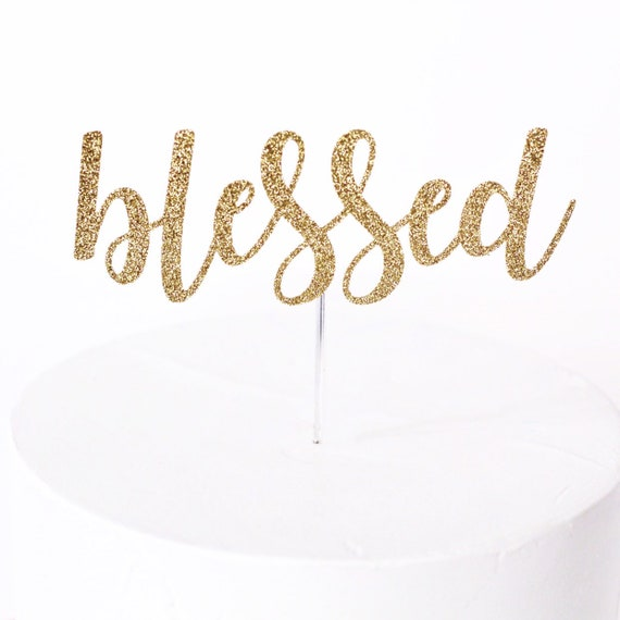 Blessed Cake Topper / Baby Shower Cake Topper / Baptism Cake Topper / First Communion Cake Topper / God Bless Cake Topper / Religious Topper