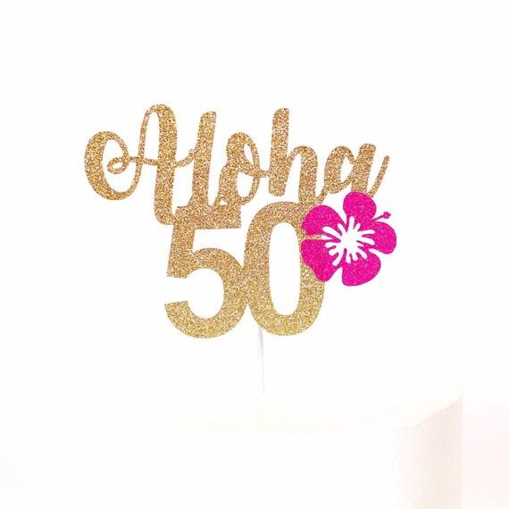 Aloha 50 Cake Topper