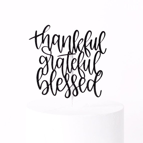 Thankful Grateful Blessed Cake Topper