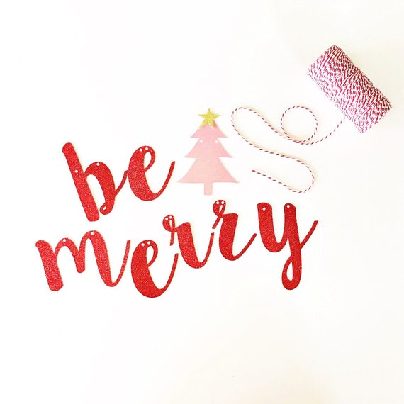 Be Merry Banner / Custom Banner / Christmas Banner / Holiday Home Decorations / Christmas Party Decor / Merry Christmas / Winter Party Decor