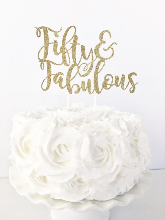 Fifty Fabulous Cake Topper 50 And 50th Birthday