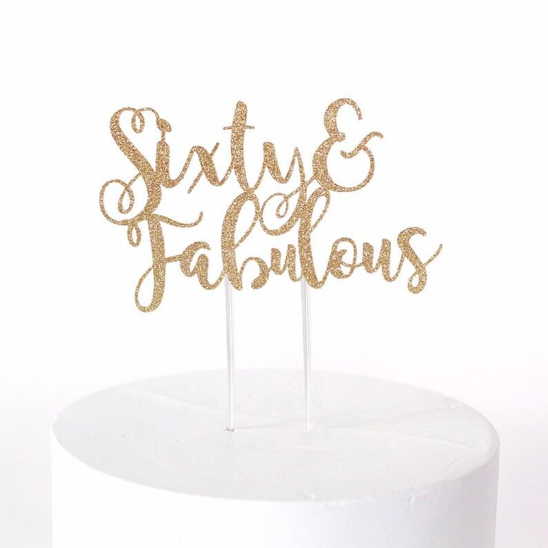 Sixty & Fabulous Cake Topper image 0