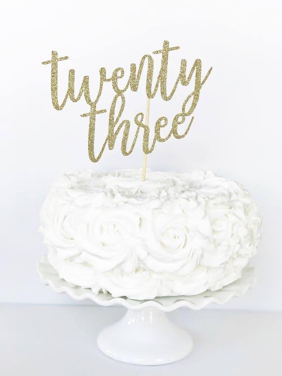 Twenty Three Cake Topper 23 Cake Topper 23rd Birthday Etsy