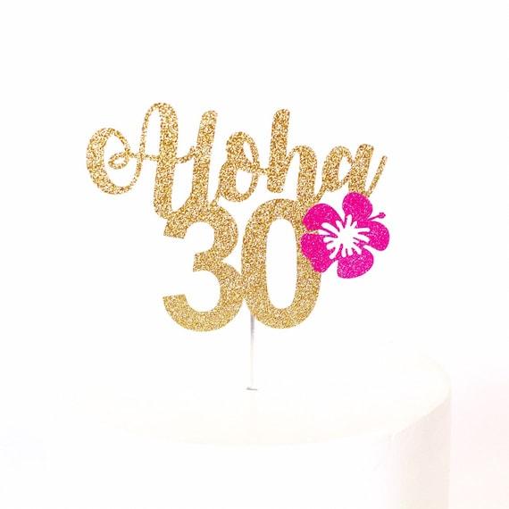 Aloha 30 Cake Topper