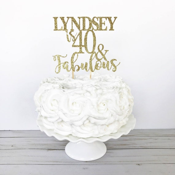 40th Birthday Cake Topper With Name 40 Fabulous Forty Etsy