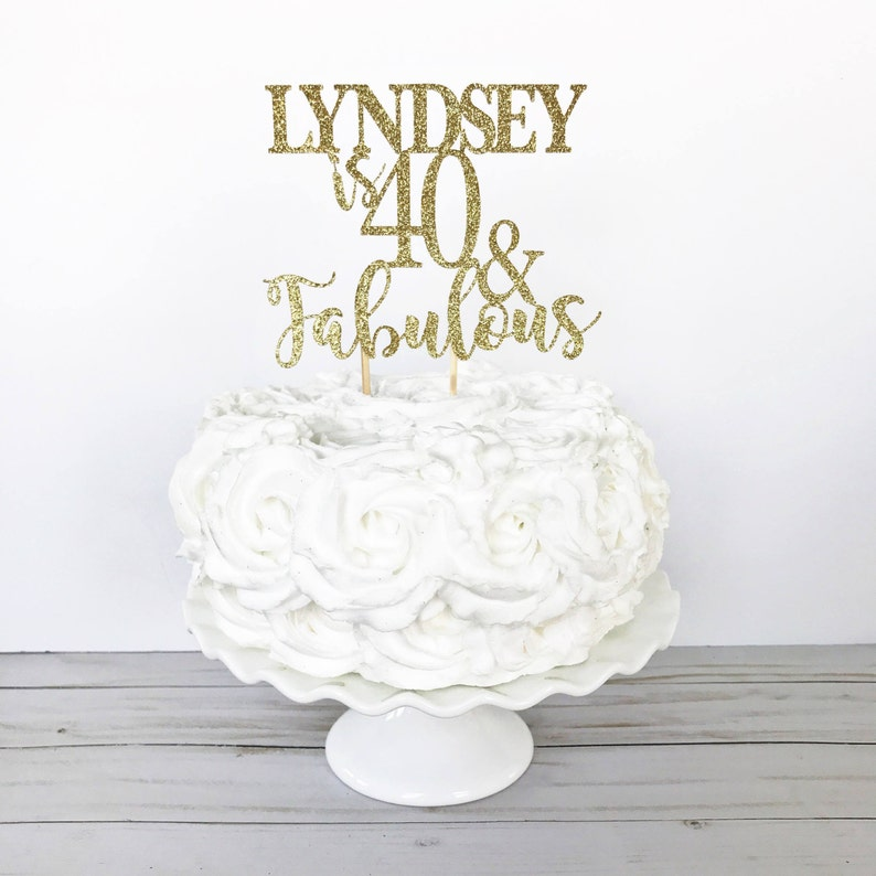 40th Birthday Cake Topper With Name 40 Fabulous Forty