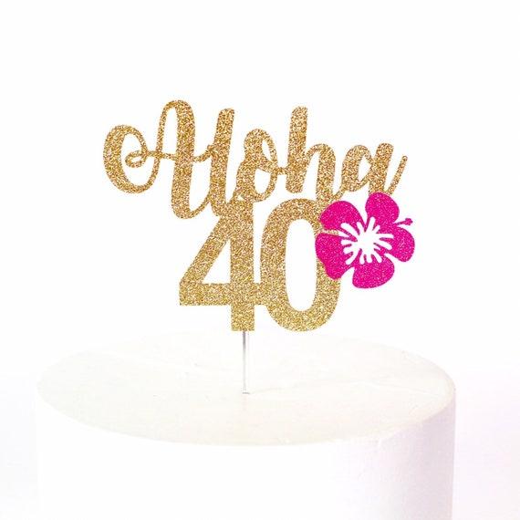 Aloha 40 Cake Topper