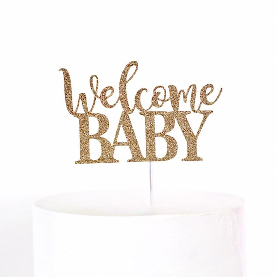 Welcome Baby Cake Topper / Baby Shower / Gender Reveal / Gender Neutral Shower / Baby Sprinkle / Baby Shower Dessert Table Decor